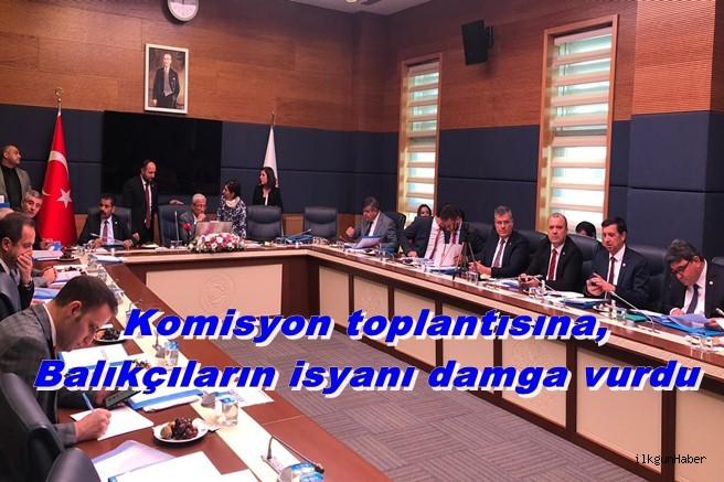 Komisyon toplantısına, balıkçıların isyanı damga vurdu