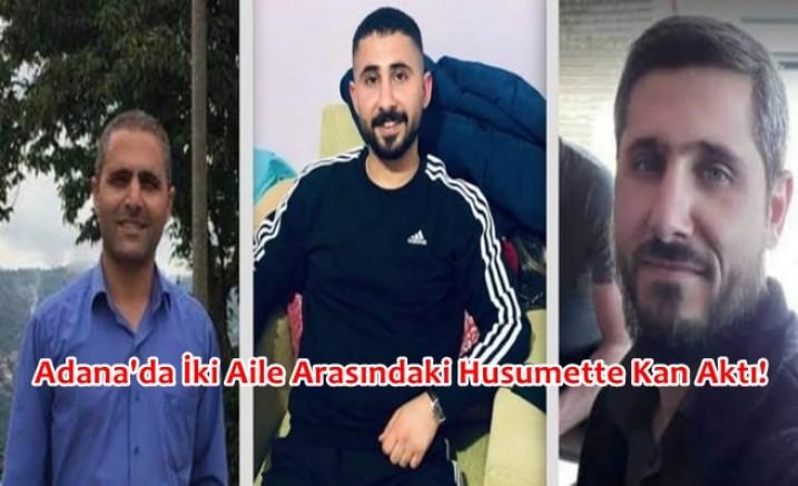 Adana'da İki Aile Arasındaki Husumet Kanlı bitti