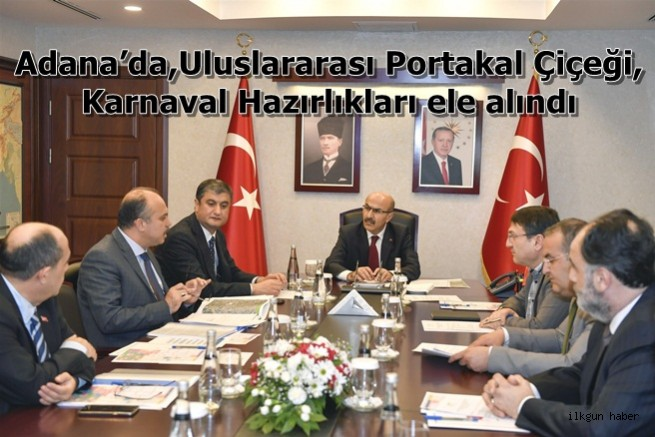 Adana'da Uluslararası Portakal Çiçeği Karnaval hazırlıkları ele alındı
