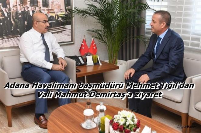 Adana Havalimanı başmüdürü Mehmet Tığıl'dan Vali Demirtaş'a ziyaret