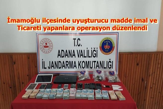 Adana'nın İmamoğlu ilçesinde uyuşturucu madde imal ve ticareti yapanlara operasyon düzenlendi