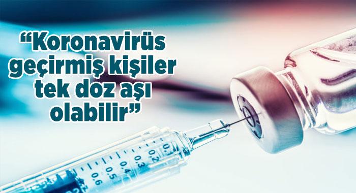 Araştırma: Koronavirüs geçirmiş kişiler tek doz aşı olabilir