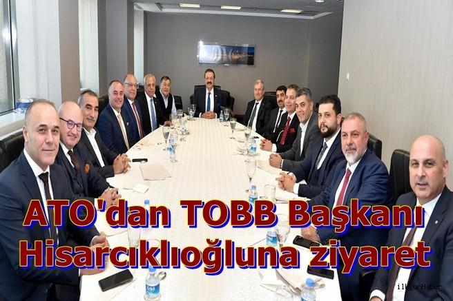 ATO'dan TOBB Başkanı Rifat Hisarcıklıoğluna ziyaret