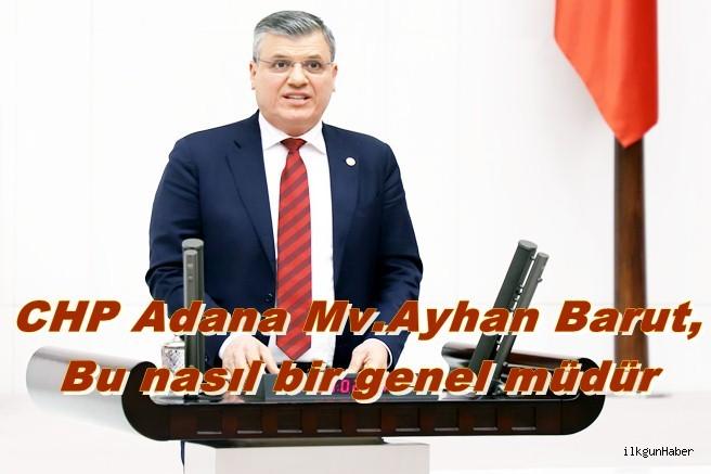 Ayhan Barut, Bu nasıl bir genel müdür?