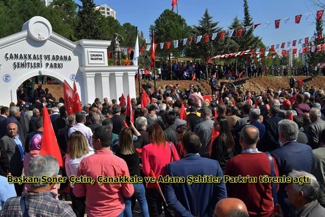 Başkan Soner Çetin, Çanakkale ve Adana Şehitler Parkı'nı törenle açtı