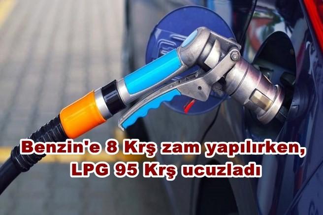 Benzin'e 8 Krş zam yapılırken, LPG 95 Krş ucuzladı