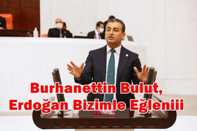 Burhanettin Bulut, Erdoğan Bizimle Eğleniy