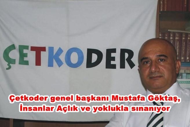 Çetkoder genel başkanı Mustafa Göktaş, İnsanlar Açlık ve yoklukla sınanıyor