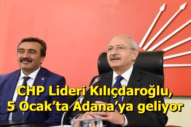 CHP Lideri Kılıçdaroğlu, 5 Ocak'ta Adana'ya geliyor