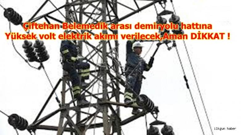 Çiftehan Belemedik arası demiryolu hattına yüksek volt elektrik verilecek