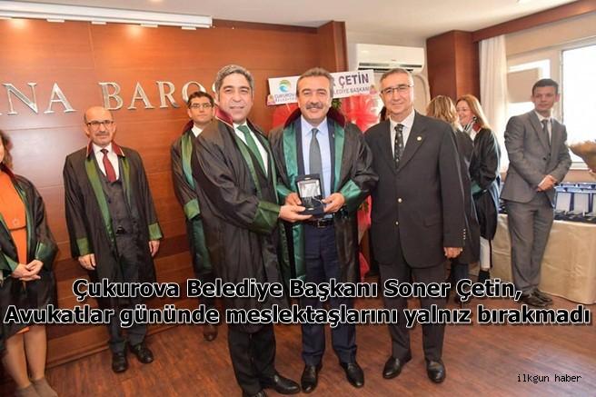 Çukurova Belediye Başkanı Soner Çetin, Avukatlar gününde meslektaşlarını yalnız bırakmadı