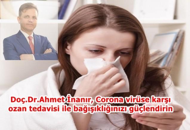 Doç.Dr.Ahmet İnanır, Corona virüse karşı ozan tedavisi ile  bağışıklığınızı güçlendirin