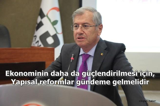 Ekonominin daha da güçlendirilmesi için yapısal reformlar gündeme gelmelidir