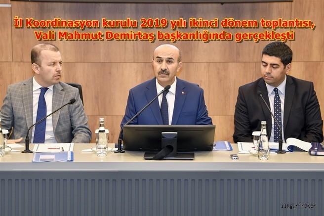 İl Koordinasyon kurulu 2019 yılı ikinci dönem toplantısı,Vali Mahmut Demirtaş başkanlığında gerçekleşti