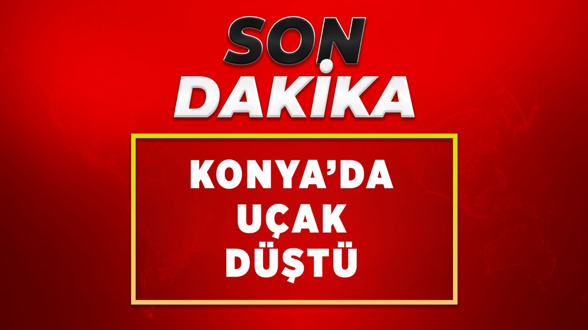 Konya'da uçak düştü!