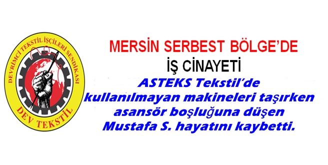 Mersin Serbest Bölge'de İŞ CİNAYETİ