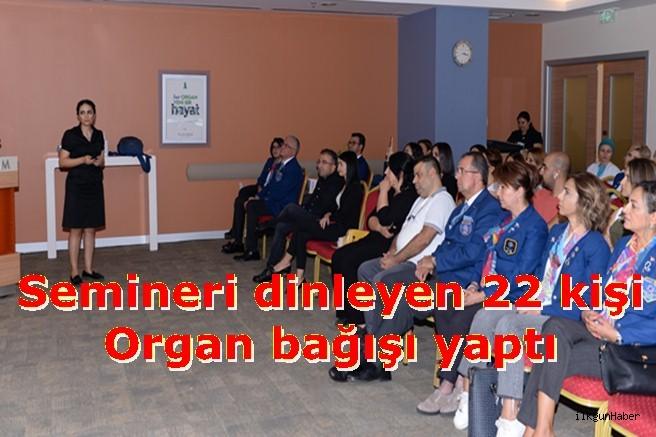 Semineri dinleyen 22 kişi organ bağışı yaptı