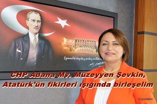 Şevkin,Atatürk'ün fikirleri ışığında birleşelim