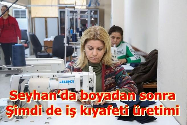 Seyhan'da boyadan sonra şimdi de iş kıyafeti üretimi