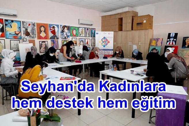 Seyhan'da Kadınlara hem destek hem eğitim