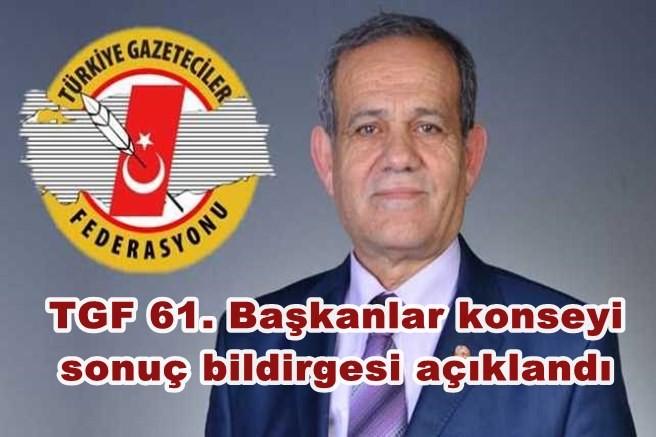 TGF 61. Başkanlar konseyi sonuç bildirgesi açıklandı