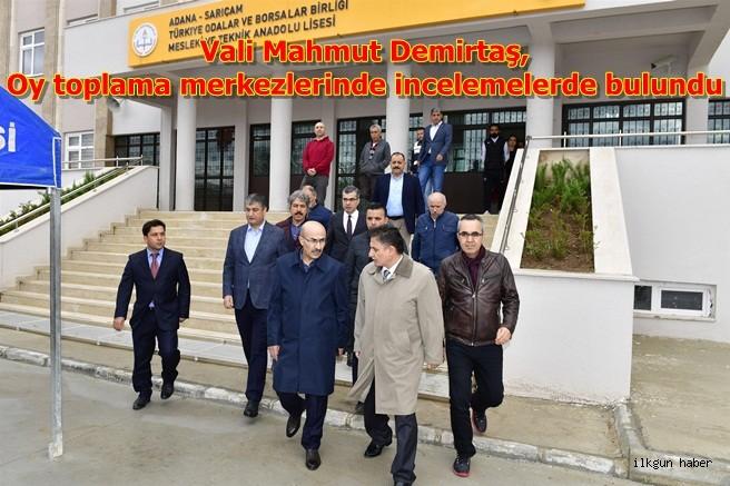 Vali Mahmut Demirtaş,Oy toplama merkezlerinde incelemelerde bulundu