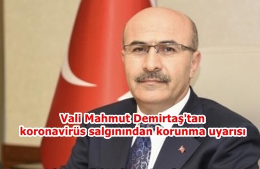 Vali Mahmut Demirtaş'tan koronavirüs salgınından korunma uyarısı