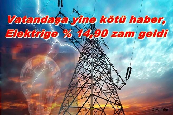 Vatandaşa yine kötü haber,Elektrige % 14,90 zam geldi