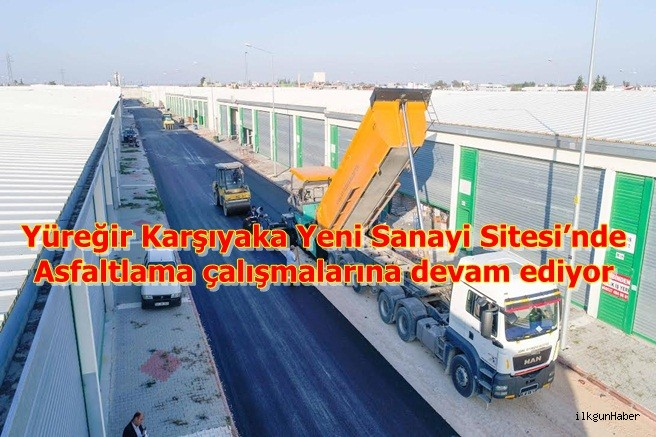 Yüreğir Karşıyaka Yeni Sanayi Sitesi'nde asfaltlama çalışmalarına devam ediyor